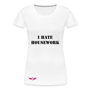 Ladies 'I Hate Housework' Tee - Women's Premium T-Shirt