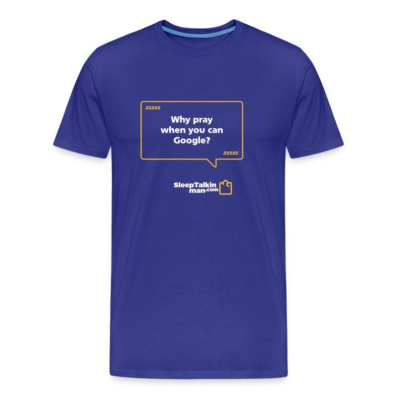 MENS: Why pray? - Men's Premium T-Shirt