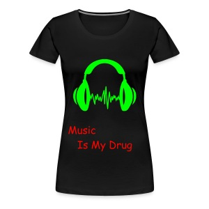 Music is my drug - Women's Premium T-Shirt
