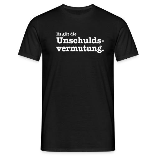 Es gilt die Unschuldsvermutung. - Männer T-Shirt