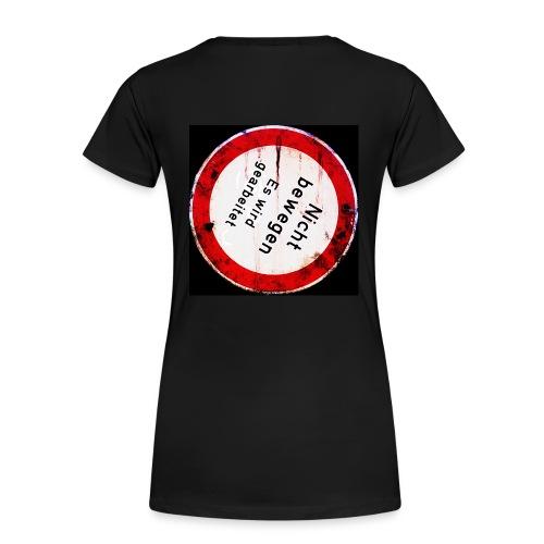 Nicht bewegen, es wird gearbeitet (Vorne) - Frauen Premium T-Shirt