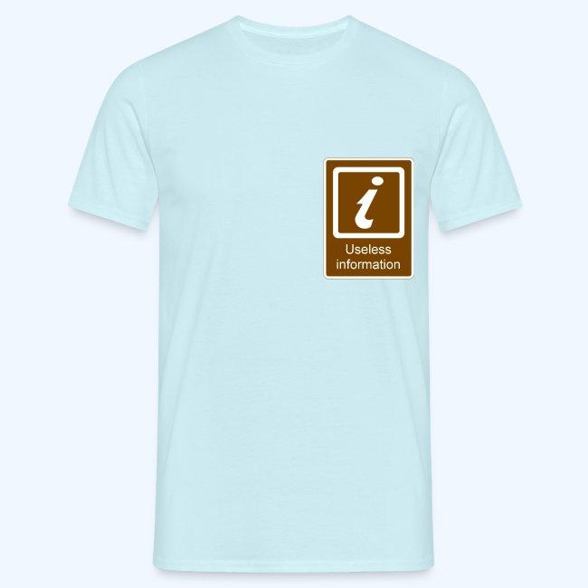 Useless Information Sign Mens T-Shirt