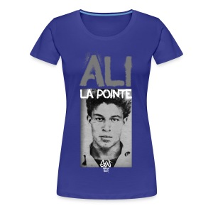 Ali La Pointe - T-shirt Premium Femme