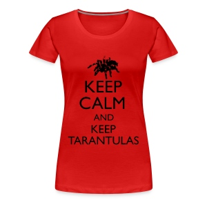 Keep Calm And Keep Tarantulas - Women's Premium T-Shirt