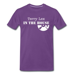 Terry Lex In The House Classic Shirt - Men's Premium T-Shirt
