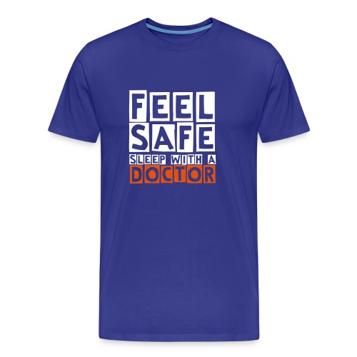 Feel safe sleep with a doctor - Men's Premium T-Shirt