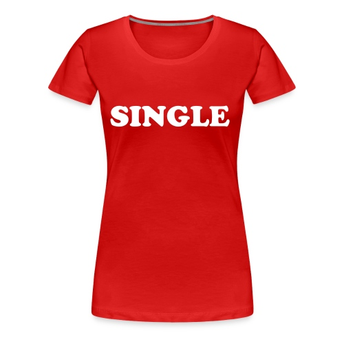 Single And Ready To Mingle - Women's Premium T-Shirt