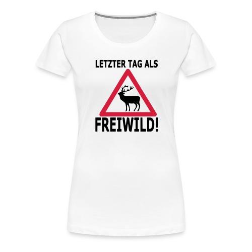 Letzter Tag als - Frauen Premium T-Shirt