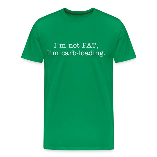 Not Fat - Carb-loading Tee. - Men's Premium T-Shirt
