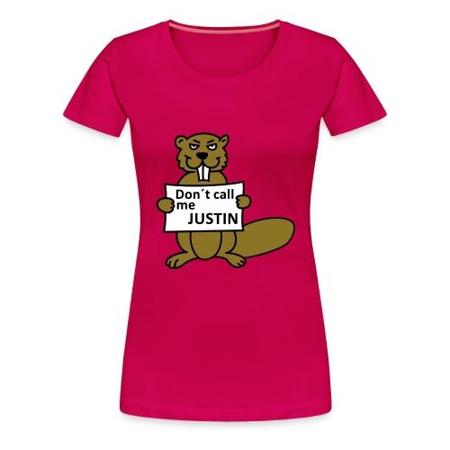 Don't call me Justin - Frauen Premium T-Shirt