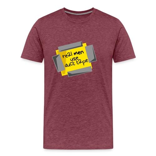 Real men use duct tape! - Men's Premium T-Shirt