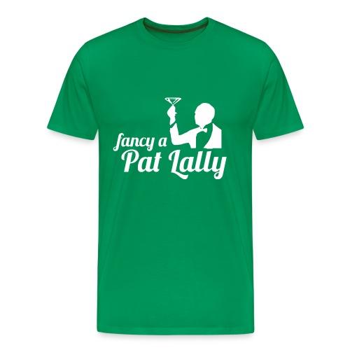 Fancy a Pat Lally - Men's Premium T-Shirt