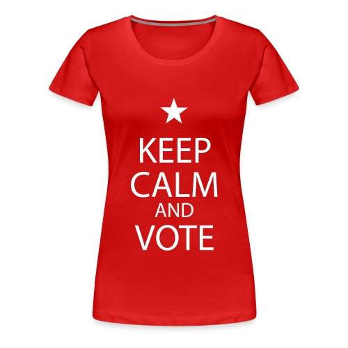 KEEP CALM AND VOTE - T-shirt Premium Femme