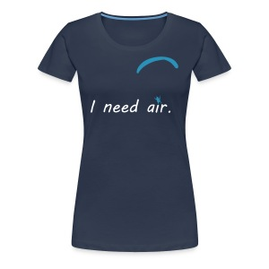 I need air - Frauen Premium T-Shirt