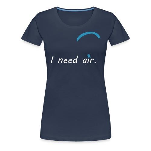 I need air - Frauen Premium T-Shirt