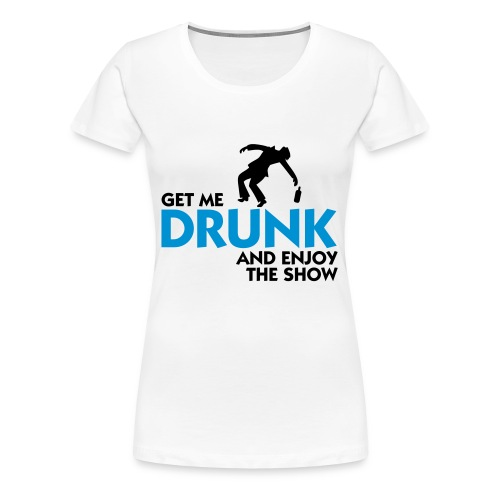 Womens T Shirt Drunk - Women's Premium T-Shirt