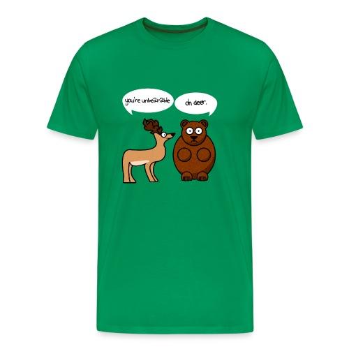 You're unbearable, oh deer. T-Shirt Mens - Colour options available - Men's Premium T-Shirt