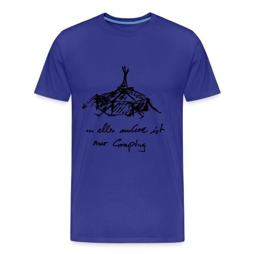 ... alles andere ist nur Camping - Männer Premium T-Shirt