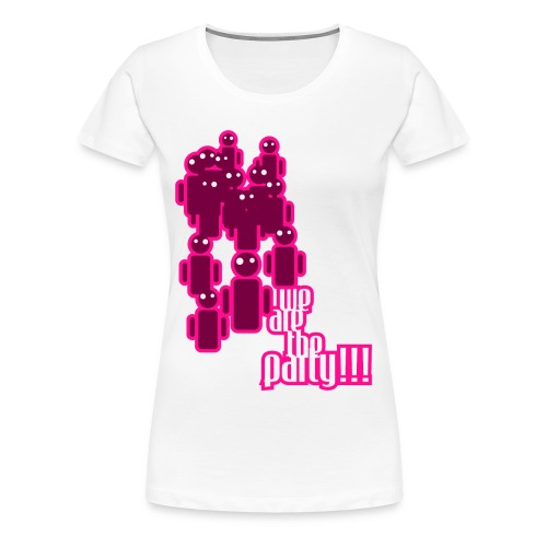 Party total! - Frauen Premium T-Shirt
