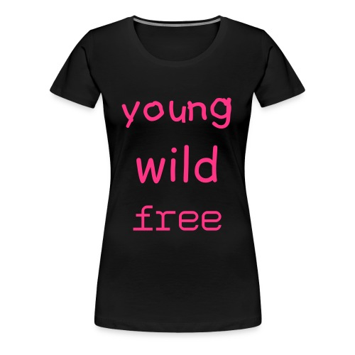 tee young wild - T-shirt Premium Femme