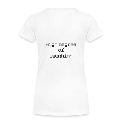 HDL : High Degree of Laughing - T-shirt Premium Femme
