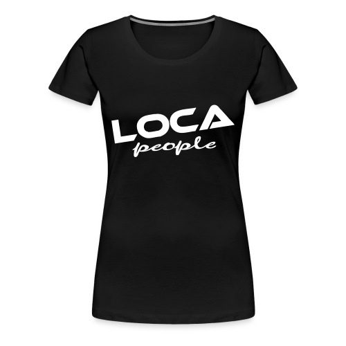 loca people girlie shirt - Frauen Premium T-Shirt