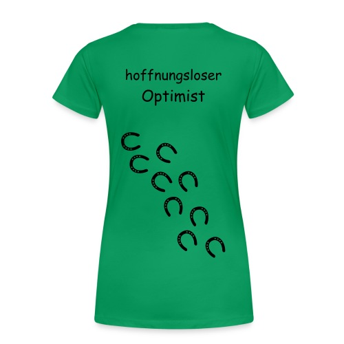 Hoffnungsloser Optimist - Frauen Premium T-Shirt
