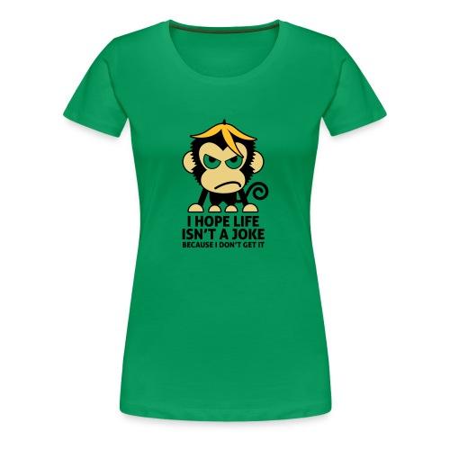 LIFE ISN'T A JOKE - Frauen Übergrößenshirt - Frauen Premium T-Shirt