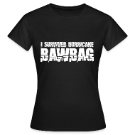 T-Shirts ~ Women's T-Shirt ~ I Survived Hurricane Bawbag