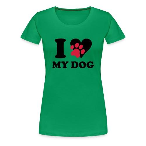 I love my dog T - Women's Premium T-Shirt