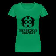 T-Shirts ~ Women's Premium T-Shirt ~ Hurricane Bawbag HBB