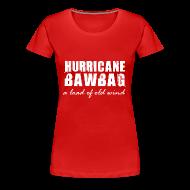 T-Shirts ~ Women's Premium T-Shirt ~ Hurricane Bawbag