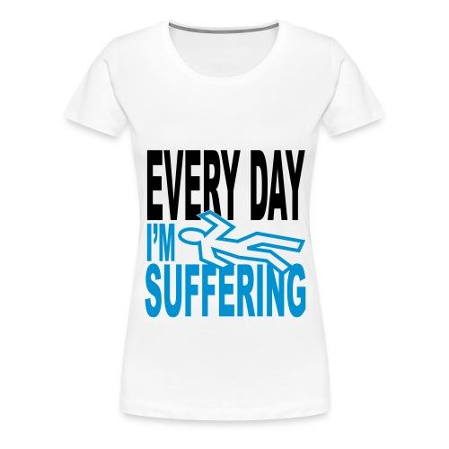 Suffrin' Womens 'Hate Working' Top 1 - Women's Premium T-Shirt
