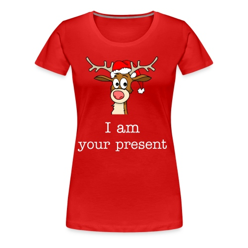 I am your present - Frauen Premium T-Shirt