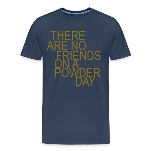 No Friends...guldtryck - Premium-T-shirt herr