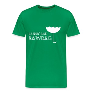 Hurricane Bawbag Brolly Up - Men's Premium T-Shirt