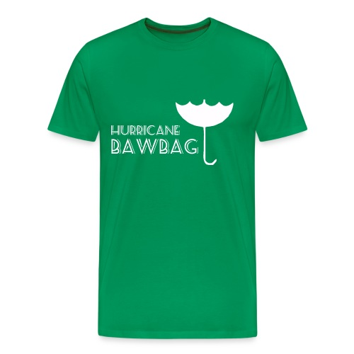Hurricane Bawbag Brolly Up - Men's Premium T-Shirt