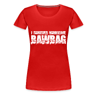 T-Shirts ~ Women's Premium T-Shirt ~ I Survived Hurricane Bawbag