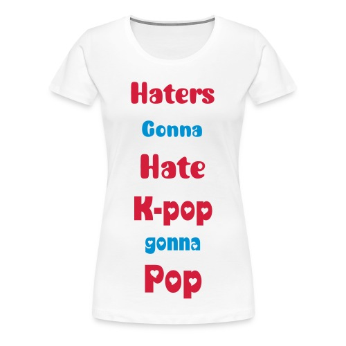 K-pop revolution! Girls - Women's Premium T-Shirt