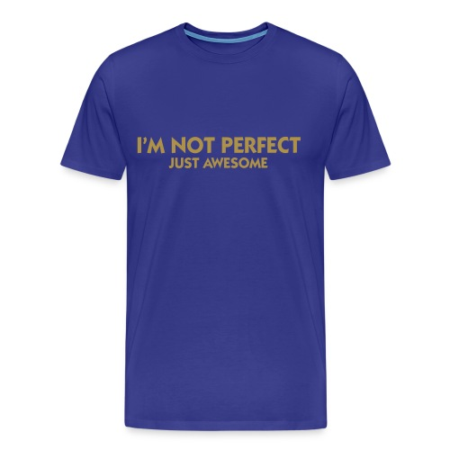 I'M NOT PERFECT (MEN'S) - Men's Premium T-Shirt