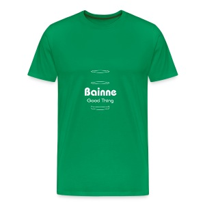 Bainne Good Thing - Men's Premium T-Shirt