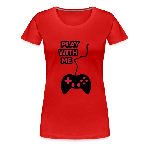 Play With Me - Women's Premium T-Shirt