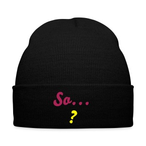 AND SO...? - Winter Hat