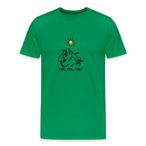 Sol, sol, sol! - Männer Premium T-Shirt