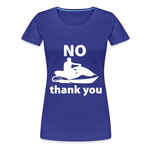 Jet ski - No Thank you  - T-shirt Premium Femme