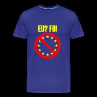 T-Shirts ~ Men's Premium T-Shirt ~ Anti EU T-Shirt
