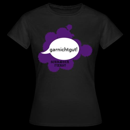 girlieshirt, garnichtgut! - Frauen T-Shirt