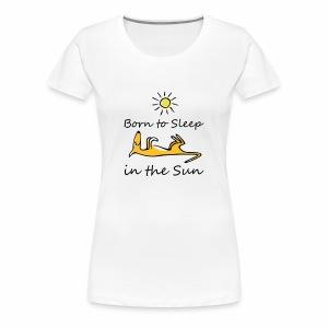 Born to sleep in the sun - Frauen Premium T-Shirt