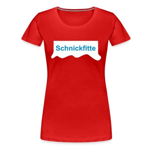 Schnickfitte - Frauen Premium T-Shirt