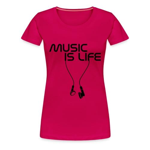 Music is life ! - T-shirt Premium Femme